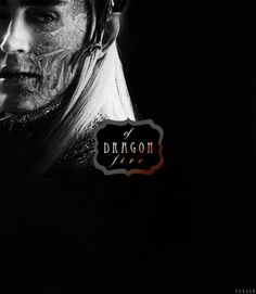 Do not speak to me of dragon fire. I know its wrath and ruin ~ Thranduil