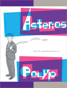 Asterios Polyp, by David Mazzucchelli