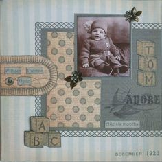 Heritage Layout - William Thomas Hyde Aged 6 months (Dad) Hyde Line Heritage Scrapbook Pages, Baby Scrapbook Pages, Baby Boy Scrapbook, Vintage Scrapbook, Scrapbook Journal, Scrapbook Sketches, Scrapbook Page Layouts, Scrapbook Paper Crafts, Scrapbook Cards