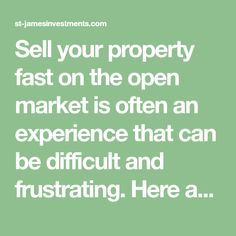 Sell your property fast on the open market is often an experience that can be difficult and frustrating. Here at st-jamesinvestments, we provide an easier way. We offer tailored packages to people who want to sell a house. Open Market, Investing, Canning, Marketing, People, House, Things To Sell, Home, Haus