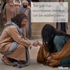 """""""The guilt that accompanies mistakes can be washed away."""" -Boyd K. Packer"""