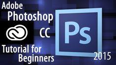 Adobe Photoshop CC Tutorial for Beginners - 2015