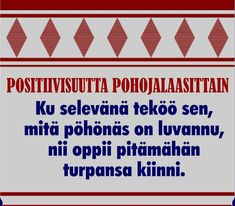 Words Quotes, Wise Words, Sayings, Learn Finnish, Finnish Language, Story Of My Life, Funny Comics, Funny Texts, Live Life