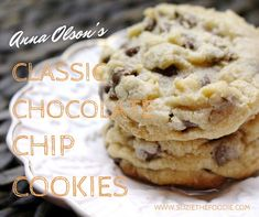 Anna Olson's Classic Chocolate Chip Cookies – Suzie The Foodie - Chocolatte Chip Cookies Anna Olson, Cholate Chip Cookies, Baking Recipes, Cookie Recipes, Yummy Recipes, Biscuits, Cookies From Scratch, Oatmeal Chocolate Chip Cookies, Chocolate Chips