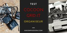 Découvrez mon test de l'organiseur Cocoon Grid-It pour ranger vos accessoires photo et smartphones, 15 jours sur le terrain et un retour détaillé.