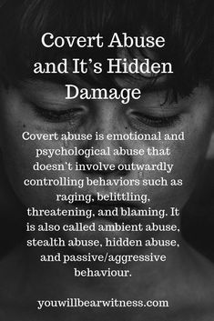 Covert abuse is emotional and psychological abuse that doesnt involve outwardly controlling behaviors such as raging belittling threatening and blaming It is also called. Narcissistic People, Narcissistic Mother, Narcissistic Behavior, Narcissistic Abuse Recovery, Narcissistic Sociopath, Narcissistic Personality Disorder, Narcissist Father, Abusive Relationship, Toxic Relationships