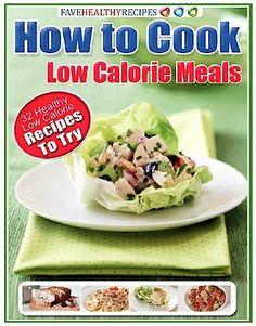 FREE e-Cookbook: 32 Healthy Low Calorie Recipes! #healthy #recipes