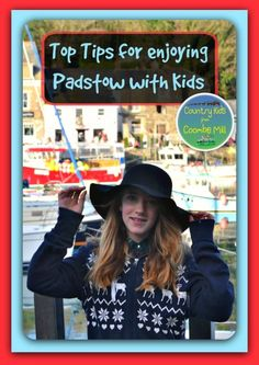 Top Tips for enjoying Padstow with Kids