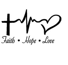 Check out this item in my Etsy shop https://www.etsy.com/listing/275238622/faith-hope-love-decal-car-decal