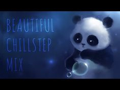 Chillstep Mix - 1 Hour of Beautiful Relaxing CHILLSTEP ♥ - YouTube