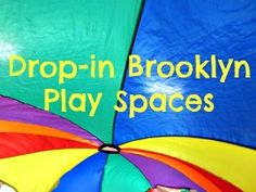 Brooklyn Play Spaces: 19 Drop-in Indoor Playgrounds