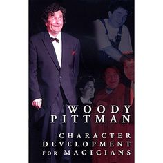 Character Development for Magicians (Book and DVD) by Woody Pittman & The Miracle Factory - Book