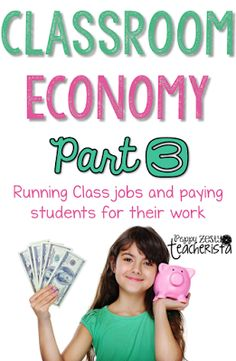 Classroom Economy: Part 3 Very detailed post describing how to run a classroom economy. This is part of a series! Pin now!