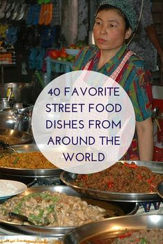 40 favorite street food dishes from around the world