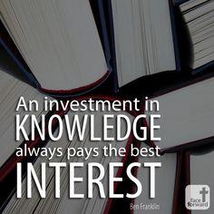 An investment in knowledge always pays the best interest. - Ben Franklin