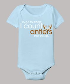 Take a look at this Light Blue 'I Count Antlers Not Sheep' Bodysuit - Infant on zulily today!