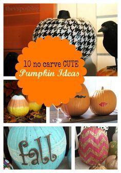 10 no carve and cute pumpkin decorating ideas.