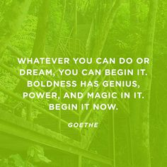 Whatever you can do or dream you can, begin it.Boldness has genius, power and magic in it. Be Bold Quotes, Boldness Quotes, Goethe Quotes, Proud Of My Daughter, Motivational Quotes, Inspirational Quotes, Positive Quotes, Funny Comments, Dream Quotes