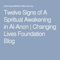 Twelve Signs of A Spriitual Awakening in Al-Anon | Changing Lives Foundation Blog