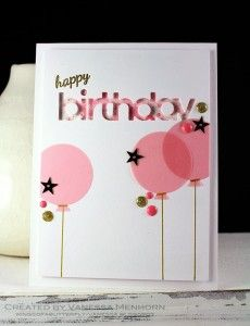 Look of watercolor from the gelatos used under the birthday die cut.  Plus the vellum die cut balloons...