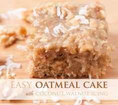 """This easy Oatmeal cake really is elevated by the """"icing on the cake"""". Learn how to make this Oatmeal Cake and a great Coconut Walnut Icing. It's easy!"""