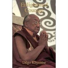 Enlightened Courage by Dilgo Khyentse Meditation Books, Slogan, Mindfulness, Training, Consciousness, Exercise, Workouts, Physical Exercise, Awareness Ribbons
