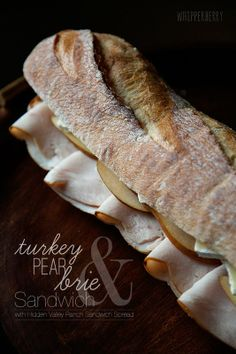 Whipperberry: Turkey, Pear & Brie Sandwich with Hidden Valley鈩?Ranch Oven Roasted Garlic Sandwich Spread - sounds so delicious!