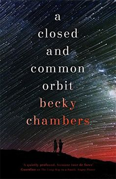 A Closed and Common Orbit (Wayfarers 2)  Becky Chambers