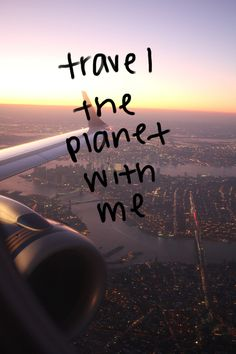 Travel the planet with me!