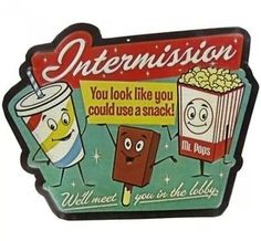 INTERMISSION-LOBBY-SNACK-DRIVE-IN-MOVIE-SIGN-1950S-STORE-SIGN-POPCORN