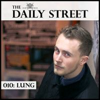 TDS Mix 010: Lung by The Daily Street on SoundCloud