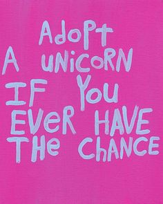 @Kristin Knippers-Kepford    PLEASE DO!!...Me and unicorns go way back...lol