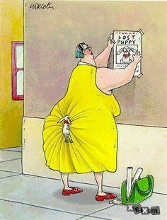 Gary Larson ~ The Far Side I don't believe that this is a Gary Larson cartoon. His trademark signature is absent. However, this is hilarious. I'm not laughing at obese people but it reminds me of some of the Walmart jokes.