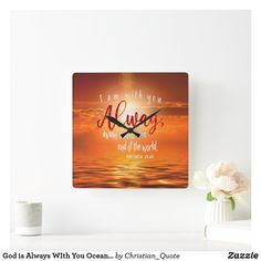 God is Always WIth You Ocean Sunset Square Wall Clock Ocean Sunset, End Of The World, Christian Inspiration, Wall Quotes, Christian Quotes, Art Pieces, Wall Clocks, Kids Shop, Tapestry
