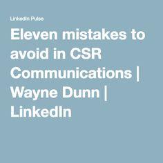 Eleven mistakes to avoid in CSR Communications | Wayne Dunn | LinkedIn