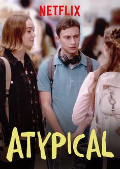 """No te pierdas """"Atypical"""" en Netflix"""