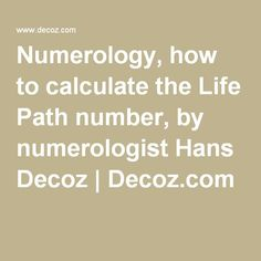 Numerology, how to calculate the Life Path number, by numerologist Hans Decoz | Decoz.com