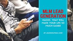 6 EASY HACKS TO GENERATE MLM LEADS TO GROW YOUR BUSINESS! http://juleskalpauli.com/6-easy-hacks-generate-mlm-leads/