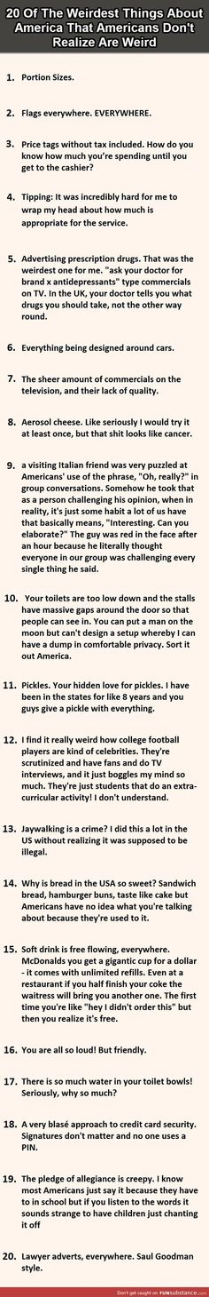 20 weird things about America that Americans don't find weird..... Good to know. Thanks unknown foreign friends!