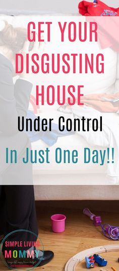 Is your house completely disgusting and out of control? Here are the exact steps you can't miss that will get your house under control in just one day!