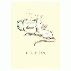 mouse crafts I Love Tea. Two Bad Mice have wide range of Greeting cards for pet mice and rat admirers. Anita Jeram illustrated Guess How Much I Love You Animal Drawings, Cute Drawings, Maus Illustration, Tee Kunst, Anita Jeram, Mouse Crafts, Tea Quotes, Pet Mice, Tea Art