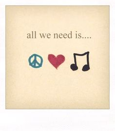 #peace. #love. #music.