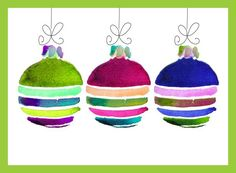 watercolor ornaments - would be cute on a canvas for front door - sealed, of course!