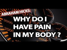 Abraham Hicks - Why Do I Have Pain In My Body - YouTube