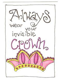Always wear your invisible Crown - Heidi Namken