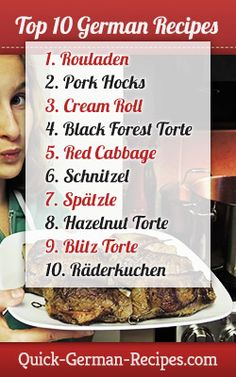 These are the TOP 10 German foods http://www.quick-german-recipes.com/german-food-recipes.html -- < found when I pinned ... http://www.pinterest.com/pin/507710557967033681/ >                                                                                                                                                     More