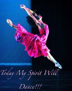 Today My Spirit Will Dance!!! http://4everpraise.com #dance #praisedance #4everpraise