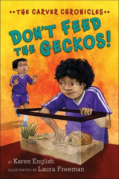 On Shelves Now: DON'T FEED THE GECKOS!: The Carver Chronicles, Book Three by Karen English, illustrated by Laura Freeman | Kids Read in Colour