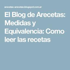 El Blog de Arecetas: Medidas y Equivalencia: Como leer las recetas