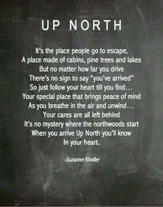 There's no better place in the world than up north